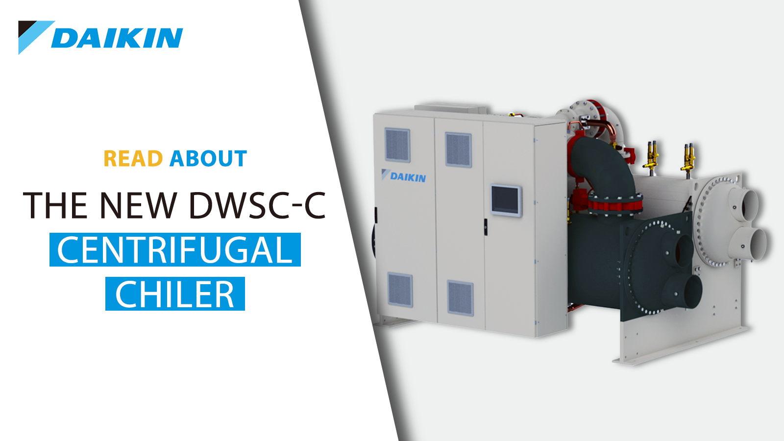 The new DWSC-C centrifugal chiller